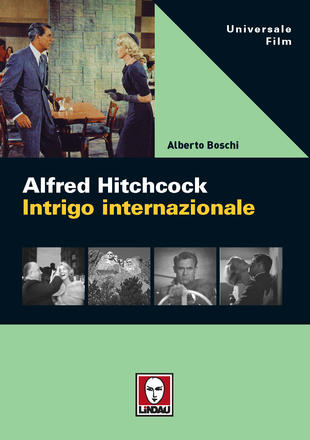 Alfred Hitchcock. Intrigo internazionale