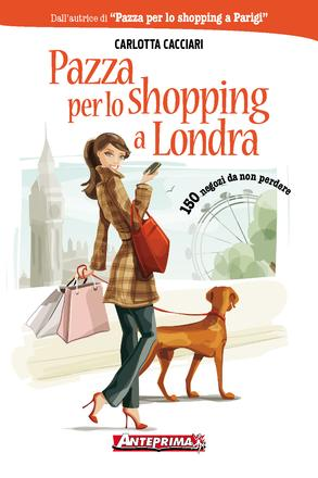 Pazza per lo shopping a Londra